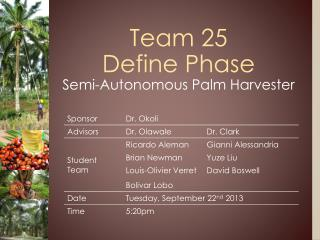 Team 25 Define Phase Semi-Autonomous  Palm Harvester