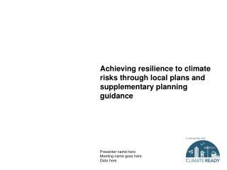 Achieving resilience to climate risks through local plans and supplementary planning guidance