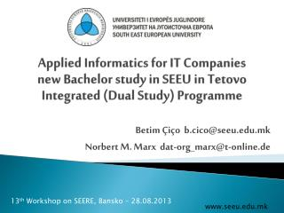 Applied Informatics for IT Companies  new Bachelor study in SEEU in  Tetovo Integrated ( Dual Study) Programme