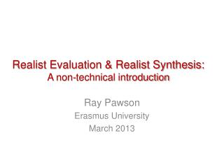 Realist Evaluation & Realist Synthesis:  A non-technical introduction
