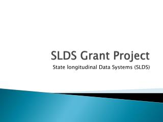 SLDS Grant Project