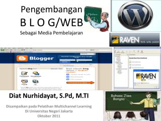 Pengembangan B L O G /WEB Sebagai  Media  Pembelajaran
