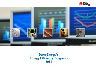 Duke Energy's  Energy Efficiency Programs 2011
