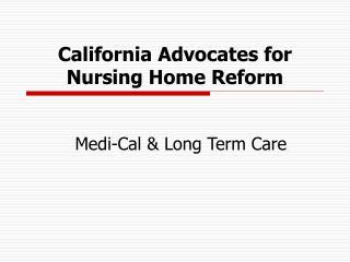 California Advocates for Nursing Home Reform