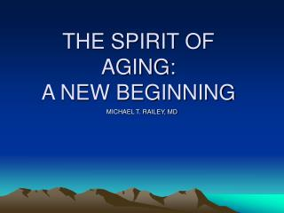 THE SPIRIT OF AGING: A NEW BEGINNING