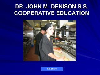 DR. JOHN M. DENISON S.S. COOPERATIVE EDUCATION