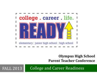 Olympus High School  Parent Teacher Conference