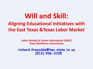 Will and Skill:  Aligning Educational Initiatives with the East Texas &Texas Labor Market