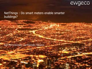 NetThings : Do smart meters enable smarter buildings?