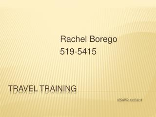 Travel Training                                                 Updated :  05/07/2014