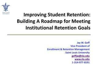 Improving Student Retention: Building A Roadmap for Meeting Institutional Retention Goals