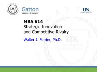 MBA 614  Strategic Innovation  and Competitive Rivalry