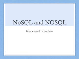 NoSQL  and NOSQL