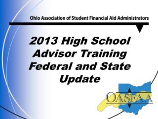 2013 High School Advisor Training Federal and State Update