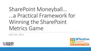 SharePoint  Moneyball … …a Practical Framework for Winning the SharePoint Metrics Game