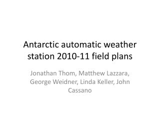 Antarctic automatic weather station 2010-11 field plans
