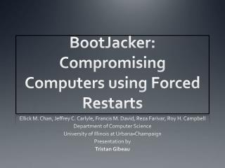 BootJacker : Compromising Computers using Forced Restarts