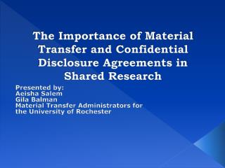 The Importance of Material  Transfer and Confidential Disclosure Agreements in  Shared Research