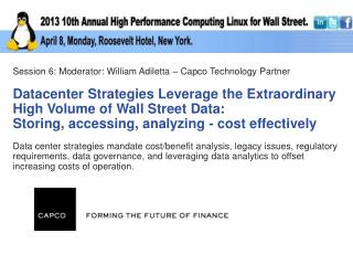 Session 6: Moderator : William Adiletta – Capco Technology Partner  Datacenter  Strategies  Leverage  the Extraordinary