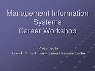 Management Information Systems Career Workshop