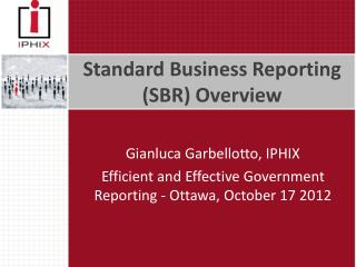 Standard  Business Reporting  (SBR) Overview