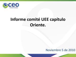 Informe comité UEE capítulo Oriente.