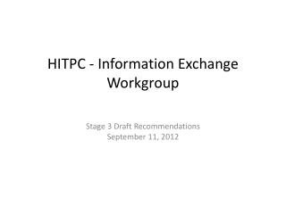 HITPC - Information Exchange Workgroup