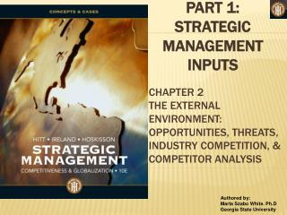 CHAPTER 2 The External Environment: Opportunities, Threats, Industry Competition, & Competitor Analysis