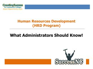 Human Resources Development  (HRD  Program) What Administrators Should Know!