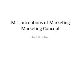 Misconceptions of Marketing Marketing Concept