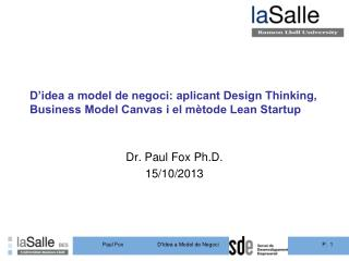 D'idea  a model de  negoci :  aplicant  Design Thinking, Business Model Canvas  i  el  mètode  Lean Startup