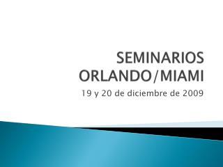 SEMINARIOS ORLANDO/MIAMI