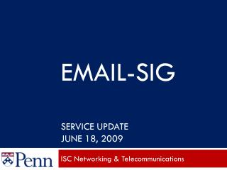 EMAIL-SIG Service Update June 18, 2009