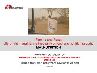 Famine  and Feast Life  on the margins : the  inequality of food and nutrition security MALNUTRITION