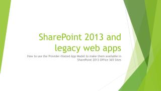 SharePoint 2013 and legacy web apps