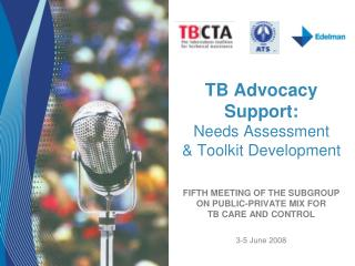 TB Advocacy Support:  Needs Assessment   Toolkit Development