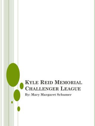 Kyle Reid Memorial Challenger League