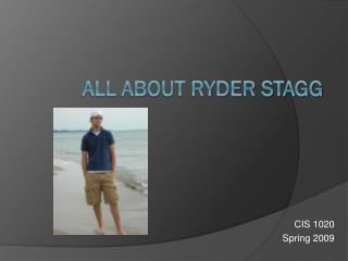 All about Ryder Stagg