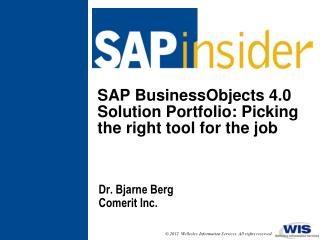 SAP BusinessObjects 4.0 Solution Portfolio: Picking the right tool for the job
