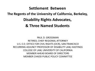 Settlement  Between  The Regents of the University of California, Berkeley, Disability Rights Advocates, & Three Named