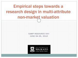 Empirical steps towards a research design in multi-attribute non-market valuation
