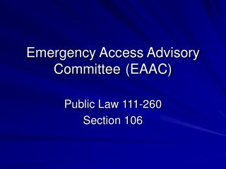 Emergency Access Advisory Committee  EAAC