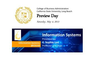 College of Business Administration California State University, Long Beach Preview  Day Saturday, May 4,  2013