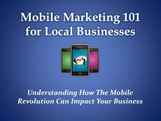 Mobile Marketing 101 for Local Businesses