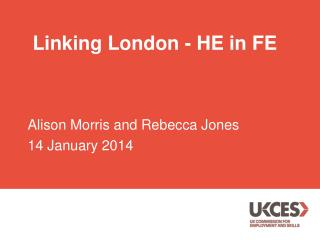 Linking London  - HE  in  FE