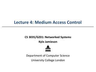 Lecture 4: Medium Access Control