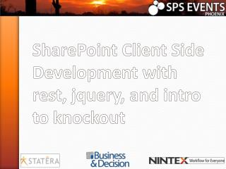 SharePoint  Client Side  Development with  rest ,  jquery ,  and intro to  knockout