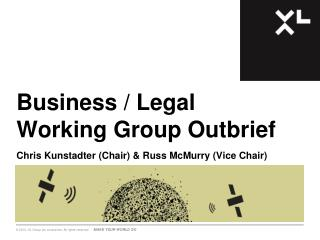 Business / Legal Working Group  Outbrief