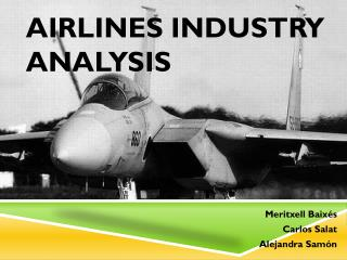 AIRLINES INDUSTRY ANALYSIS