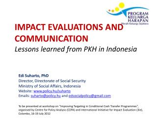 IMPACT EVALUATIONS AND COMMUNICATION  Lessons learned from PKH in Indonesia